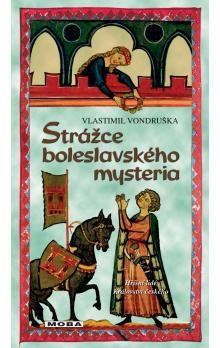 Vlastimil Vondruška: Strážce boleslavského mysteria - 2. vydá cena od 299 Kč