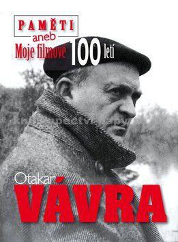 Otakar Vávra: Paměti aneb Moje filmové 100letí cena od 300 Kč