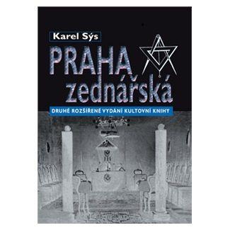 Karel Sýs: Praha zednářská cena od 255 Kč