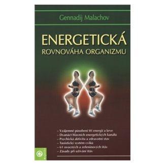Gennadij Petrovič Malachov: Energetická rovnováha organismu cena od 249 Kč
