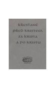 Bibliotheca gnostica Křesťané před Kristem, za Krista a po Kristu cena od 125 Kč