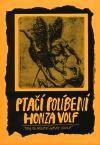Honza Volf: Ptačí políbení cena od 130 Kč