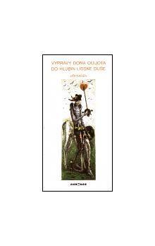 Karel Oberthor, Jiri Karen: Výpravy dona Quijota do hlubin lidské duše cena od 62 Kč