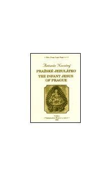 Antonín Novotný: Pražská Jezulátko / The Infant Jesus of Prague cena od 114 Kč