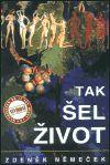 Zdeněk Němeček: Tak šel život cena od 82 Kč