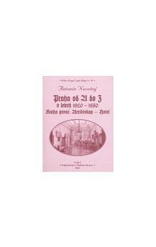 Antonín Novotný: Praha od A do Z v letech 1820-1850. Kniha první: Arcibiskup - Hotel cena od 205 Kč