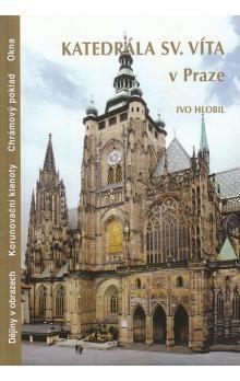 Ivo Hlobil: Katedrála sv.Víta v Praze cena od 169 Kč