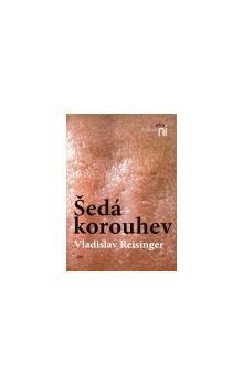 Vladislav Reisinger: Šedá korouhev cena od 75 Kč