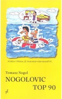 Tomasz Nogol: Nogolovic top 90 cena od 40 Kč