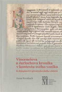 Matice moravská Vinceniova a Jarlochova kronika v kontextu svého vzniku cena od 189 Kč
