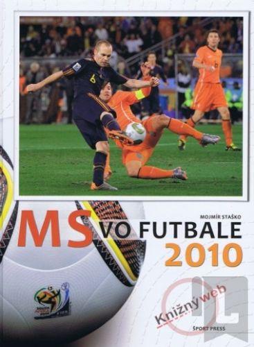 Mojmír Staško: MS vo futbale 2010 cena od 332 Kč