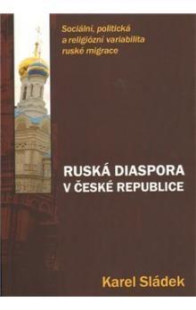 Karel Sládek: Ruská diaspora v České republice cena od 109 Kč