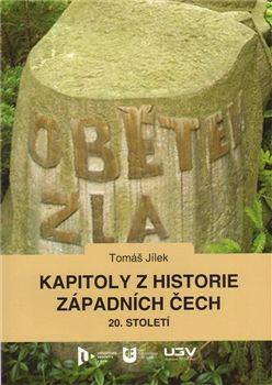 Tomáš Jílek: Kapitoly z historie západních Čech 20. století cena od 121 Kč