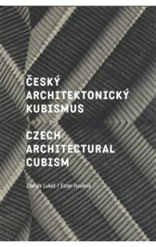 Ester Havlová: Český architektonický kubismus / Czech Architectural Cubism cena od 287 Kč