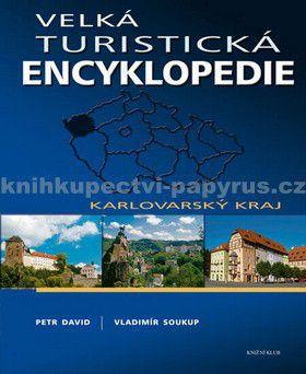 Vladimír Soukup, Petr David: Velká turistická encyklopedie - Karlovarský kraj cena od 0 Kč