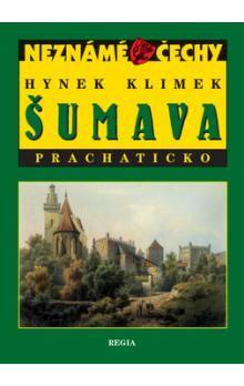 Hynek Klimek: Neznámé Čechy - Šumava – Prachaticko cena od 181 Kč