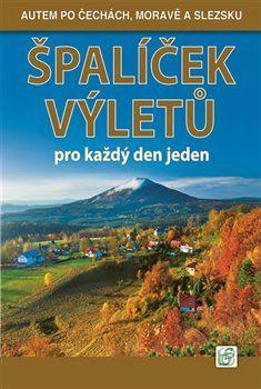 Vladimír Soukup: Špalíček výletů pro každý den jeden 1. - Autem po Čechách, Moravě a Slezsku cena od 0 Kč