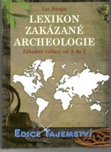 Luc Bürgin: Lexikon zakázané archeologie cena od 230 Kč
