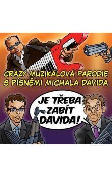 Michal David: Je třeba zabít Davida! - Muzikál - CD
