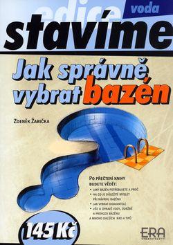 Zdeněk Žabička: Jak správně vybrat bazén cena od 66 Kč
