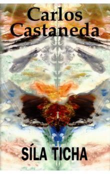 Carlos Castaneda: Síla ticha cena od 162 Kč