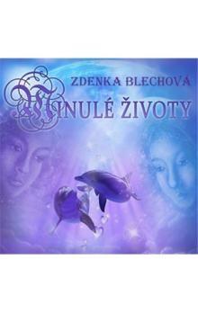 Zdenka Blechová: Minulé životy - CD cena od 215 Kč