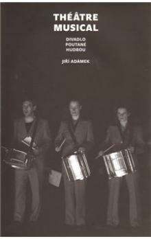 Akademie múzických umění Théâtre musical cena od 185 Kč