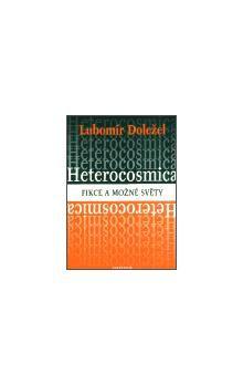 Lubomír Doležel: Heterocosmica: Fikce a možné světy cena od 237 Kč