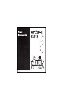 Maja Bukowská: Vražedné klima cena od 111 Kč