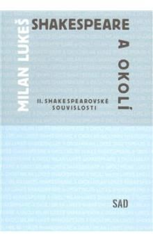 Milan Lukeš: Shakespeare a okolí cena od 151 Kč