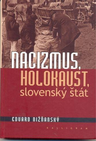 Eduard Nižňanský: Nacizmus, holokaust, slovenský štát cena od 299 Kč
