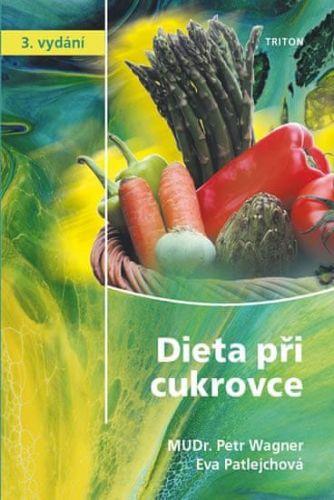 Petr Wagner, Eva Patlejchová: Dieta při cukrovce cena od 86 Kč