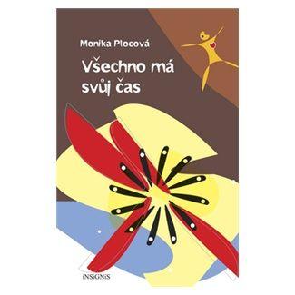 Monika Plocová: Všechno má svůj čas cena od 143 Kč