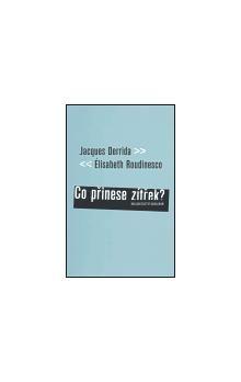 Jacques Derrida: Co přinese zítřek? cena od 209 Kč