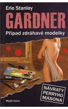 Erle Stanley Gardner: Případ zdráhavé modelky cena od 191 Kč
