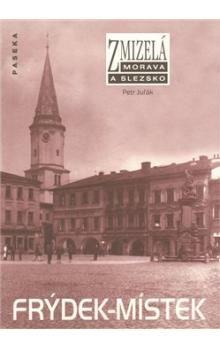 Petr Juřák: Frýdek-Místek cena od 215 Kč