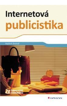 Vojtěch Bednář: Internetová publicistika cena od 75 Kč