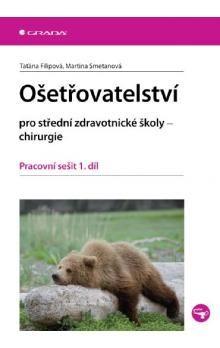 Martina Smetanová: Ošetřovatelství pro střední zdravotnické školy - chirurgie cena od 169 Kč