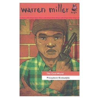 Max Warren Miller: Prezydent Krokadýlů/ The Cool World cena od 205 Kč