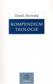 Tomáš Akvinský: Kompendium teologie cena od 215 Kč