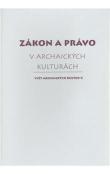 kol.: Zákon a právo v archaických kulturách cena od 219 Kč