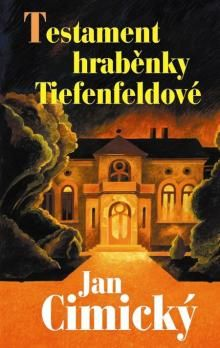 Jan Cimický: Testament hraběnky Tiefenfeldové cena od 249 Kč