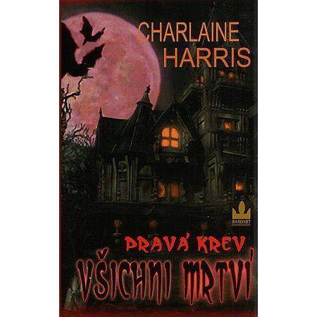 Charlaine Harris: Pravá krev 7 – Všichni mrtví cena od 59 Kč