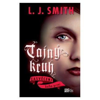 Lisa Jane Smith: Tajný kruh - Zasvěcení cena od 67 Kč