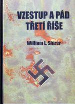 William Lawrence Shirer: Vzestup a pád třetí říše cena od 357 Kč