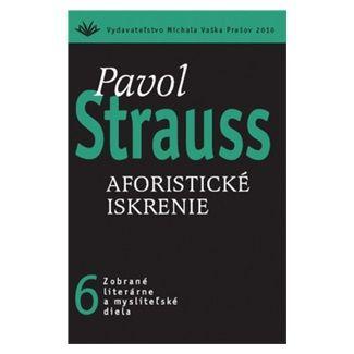 Pavol Strauss: Aforistické iskrenie 6 cena od 198 Kč