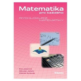 Kolektiv: Matematika pro každého – Rychlokurz matematiky cena od 128 Kč