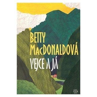 Betty MacDonald: Vejce a já - Argo cena od 171 Kč