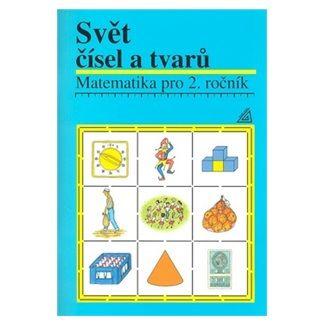 Hošpesová Alena: Matematika pro 2. roč. ZŠ Svět čísel a tvarů - Učebnice cena od 63 Kč