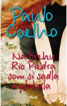 Paulo Coelho: Na brehu Rio Piedra som si sadla a plakala cena od 200 Kč